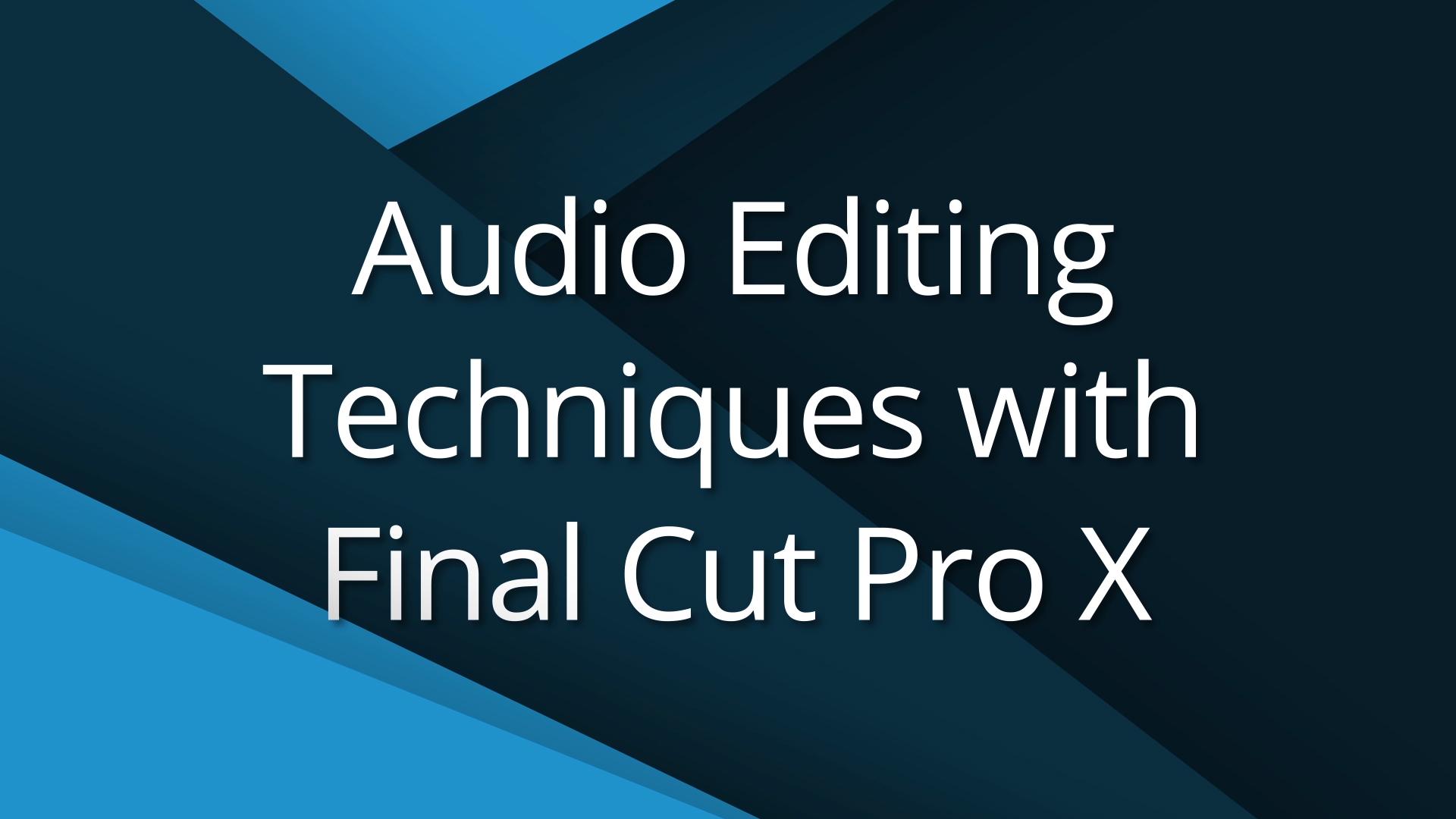 4) Audio Editing Techniques - Video Tutorial